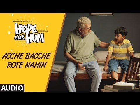 Acche Bacche Rote Nahin Lyrics - Sonu Nigam | Hope aur Hum