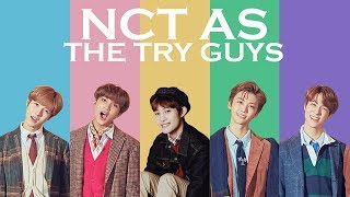 nct as the try guys (ot21)