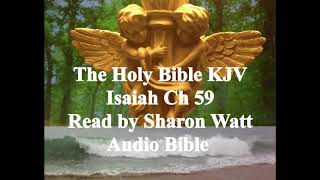 The Holy Bible KJV, Book of Isaiah, Chapter 59, Read by Sharon Watt, Audio Bible, Female Voice