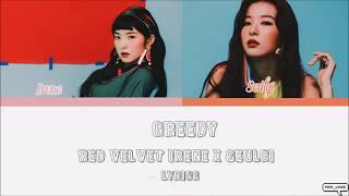 RED VELVET (IRENE) x (SEULGI) - Greedy (Color Coded lyrics)