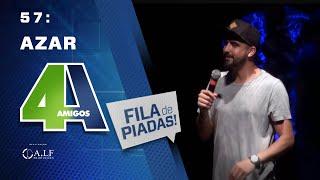 FILA DE PIADAS - AZAR - #57