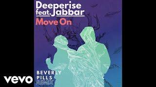 Deeperise - Move On (Beverly Pills Remix) ft. Jabbar