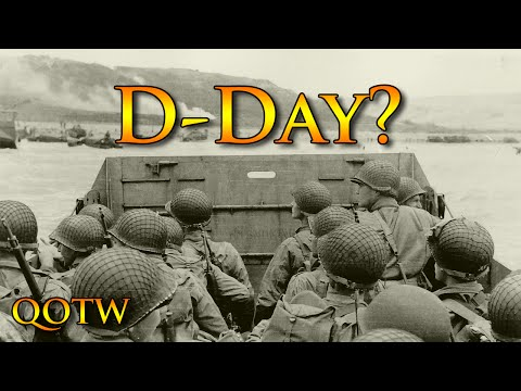 What does the D in D-Day stand for? Question of the Week 4