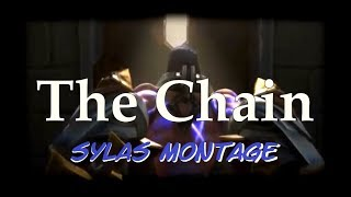 [LOL Sylas MONTAGE] The Chain