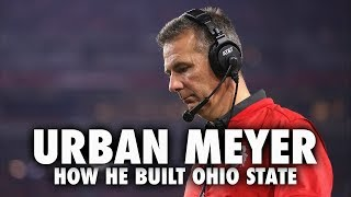 How Urban Meyer Built Ohio State