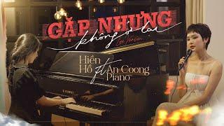 Gặp Nhưng Không Ở Lại - Hiền Hồ Ft. An Coong Piano | Live Version