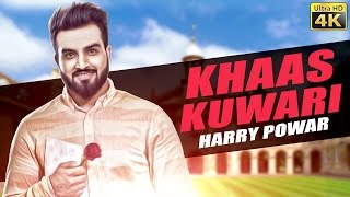 Khaas Kuwari – Harry Powar
