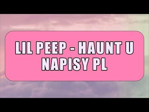 LiL PEEP - HAUNT U (NAPISY PL)