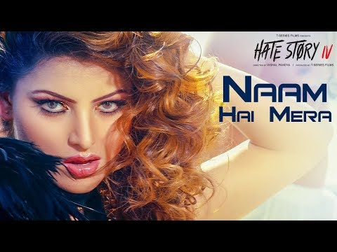 Naam Hai Mera Video - Hate Story IV - Urvashi Rautela - Neeti Mohan - Tanishk Bagchi
