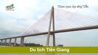 Những địa điểm du lịch nổi tiếng ở Tiền Giang | Hãy Đến Nơi Cần Đến