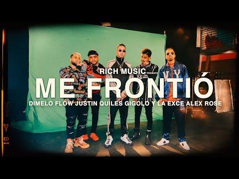 Me Frontio - Justin Quiles, Dimelo Flow, Alex Rose, Gigolo y La Exce - (Video Oficial)