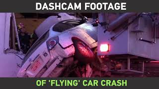 Dashcam footage: Moment car goes airborne, plows into 2nd ..