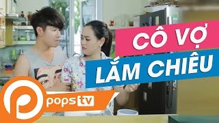 POPS TV   Chảnh TV - Tập 4: Cô Vợ Lắm Chiêu - Anh Duy