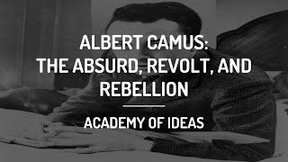 Introduction to Camus: The Absurd, Revolt, and Rebellion