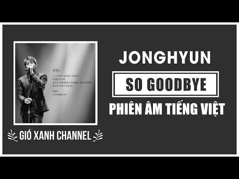 [Phiên âm tiếng Việt] So Goodbye – Jong Hyun (SHINee)