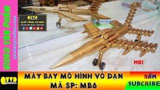 QTVD-Máy bay mô hình làm bằng vỏ đạn (Mã SP: MB1)