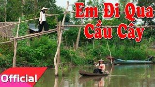 Em Đi Qua Cầu Cây - Bích Thảo Ft. Mỹ Hạnh [Lyrics MV HD]