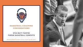 The Basketball Podcast: EP54 Matt Painter Purdue Basketball