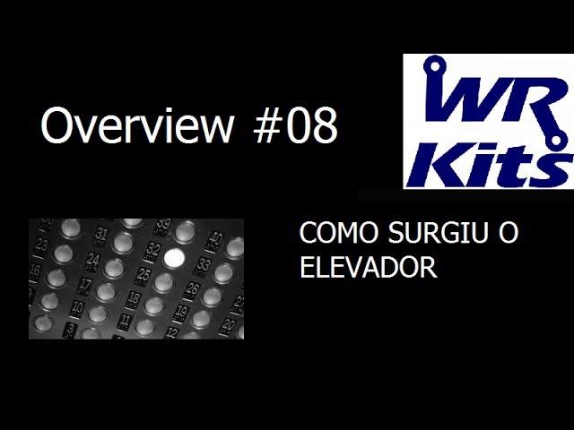 COMO SURGIU O ELEVADOR - Overview #08
