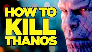 Avengers Infinity War - How Can Thanos Be Beaten?