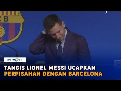 Tangis Lionel Messi Saat Ucapkan Perpisahan dengan Barcelona