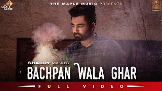 Bachpan Wala Ghar – Sharry Maan