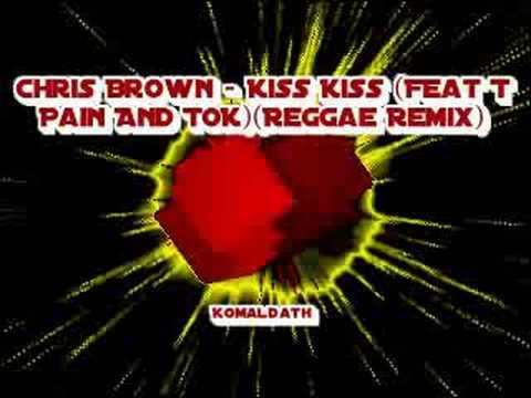 Baixar Chris Brown - Kiss Kiss (Feat T Pain And TOK)(Reggae Remix)