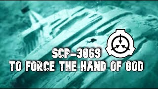 SCP-3069 To Force the hand of God | Keter | biohazard / extradimensional scp - Eastside Show