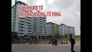 KINH HOÀNG || Nữ sinh rơi từ trên cao xuống tử vong tại KTX ĐHQG TP.HCM