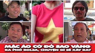 Mặc áo mang hình cờ đỏ sao vàng ra Bolsa, chuyện gì sẽ xảy ra?