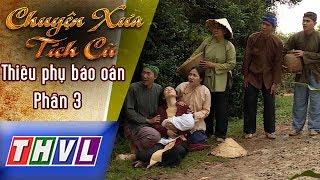 THVL | Chuyện xưa tích cũ – Tập 26: Thiếu phụ báo oán – Phần 3
