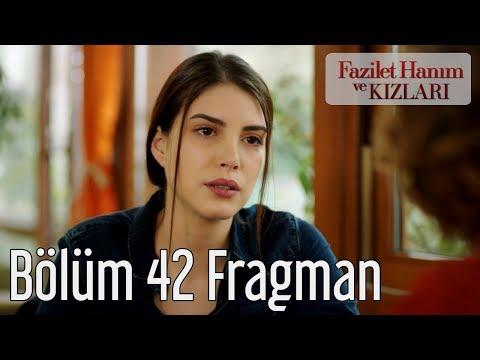 Fazilet Hanım ve Kızları 42. Bölüm Fragman
