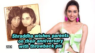 Shraddha Kapoor wishes parents on their anniversary with t..