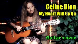 "Celine Dion - My Heart Will Go On [OST ""Titanic""] (Guitar Cover + Разбор)"
