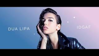 Dua Lipa - IDGAF (Lyric Video)