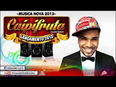 Baixar NALDO - CAIPIFRUTA (Lançamento 2013) Musica nova 2013