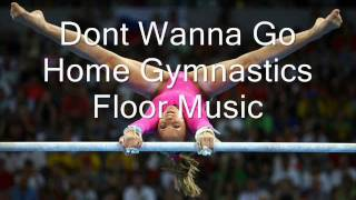 Dont Wanna Go Home: Gymnastics Floor Music