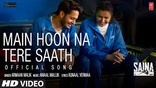 Main Hoon Na Tere Saath – Armaan Malik (Saina) Video HD