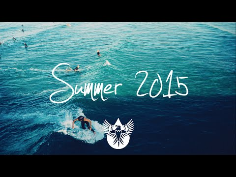 Indie/Pop/Folk Compilation - Summer 2015 (1-Hour Playlist)