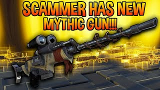 Scammer Claims To Have NEW MYTHIC GUNS! (Scammer Gets Scammed) Fortnite Save The World