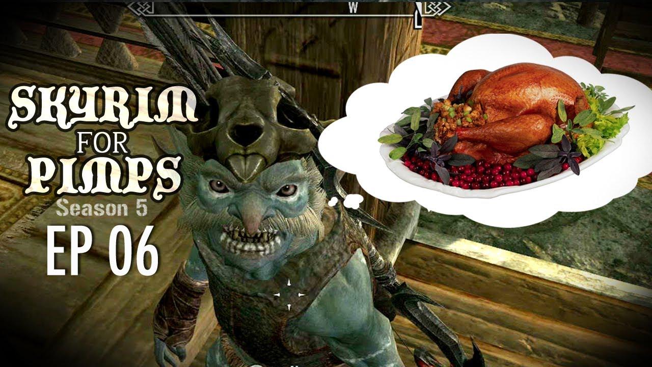Skyrim For Pimps - Turkey Time (S5E06) - YouTube