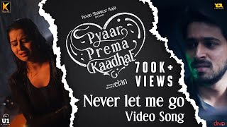 Never Let Me Go (Video Song) | Pyaar Prema Kaadhal | Harish Kalyan, Raiza | Yuvan | Elan