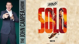 Solo A Star Wars Story Trailers, Superbowl Trailers - The John Campea Show