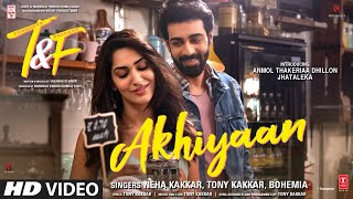 Akhiyaan – Neha Kakkar – Tony Kakkar – Bohemia (Tuesdays & Fridays) Video HD