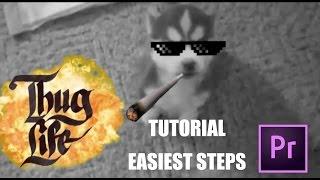 Thug Life TUTORIAL easiest steps Adobe Premiere Pro