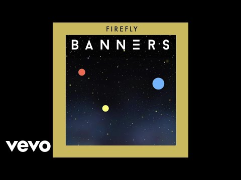 BANNERS - Firefly (Audio)