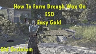 How to Make Gold On ESO: Dreugh Wax Farming (Orsinium)