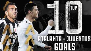 🥅? Top 10 Atalanta - Juventus Goals! | Ft. Ronaldo, Tevez, Higuain, Matri & More!