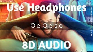 Ole Ole 2.0 (8D AUDIO) – Jawaani Jaaneman
