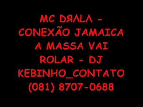 Baixar MC DRALA - CONEXÃO JAMAICA A MASSA VAI ROLAR .wmv